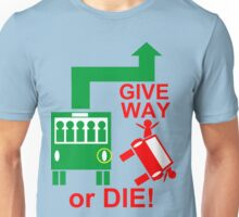 Give Way or DIE! Unisex T-Shirt