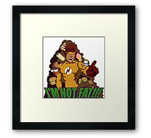 I'M NOT FAT! Framed Print