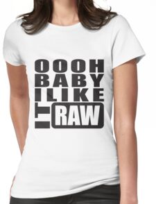 i like it raw... Womens Fitted T-Shirt