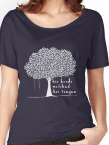 his hands matched his tongue Women's Relaxed Fit T-Shirt