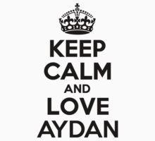 Keep Calm and Love AYDAN Kids Clothes