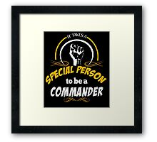 IT TAKES A SPECIAL PERSON TO BE A COMMANDER Framed Print
