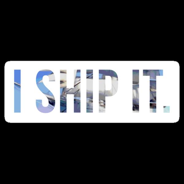 I ship it sticker design by eltrk