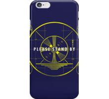 Please Stand By iPhone Case/Skin