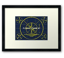 Please Stand By Framed Print