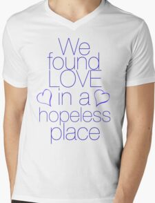 We found love... in a hopeless place Mens V-Neck T-Shirt