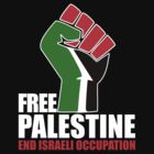 Free Palestine end Israeli Occupation by beone
