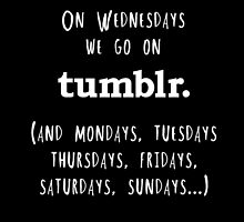On Wednesdays we go on Tumblr by mskatlyn