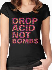 drop acid.. not bombs Women's Fitted Scoop T-Shirt