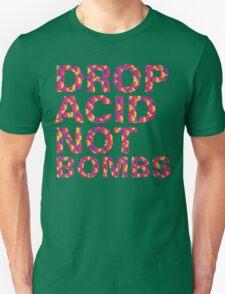 drop acid.. not bombs T-Shirt
