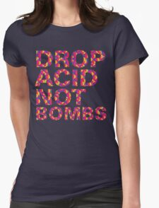 drop acid.. not bombs Womens Fitted T-Shirt