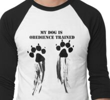 Dog is obedience trained Men's Baseball ¾ T-Shirt