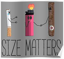 Size matters cigar, cigarette, lighter, hilarious Poster
