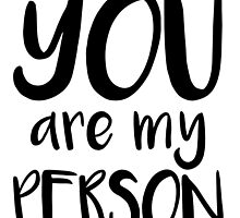 You Are My Person by sarahhulsman