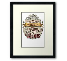 EDUCATION RULES SUX Framed Print