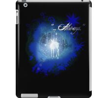 "I-Pad ""Always"" - Black edit iPad Case/Skin"