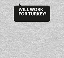 Will Work for Turkey T-Shirt