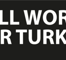 Will Work for Turkey Sticker