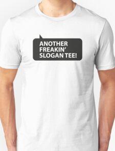 Another Freakin' Slogan T-Shirt