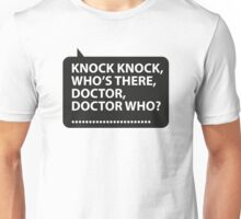 Knock Knock It's The Doctor Who Guy Unisex T-Shirt
