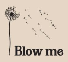 Blow me. T-Shirt