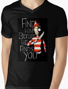 Find him before he finds you Mens V-Neck T-Shirt