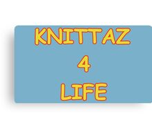 Knittaz 4 Life Canvas Print
