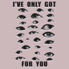 Only Have Eyes for You by ezcreative
