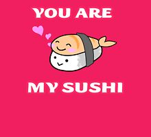 You are my Sushi ! Womens Fitted T-Shirt