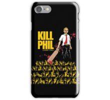 Kill Phil (Sorry Phil) iPhone Case/Skin