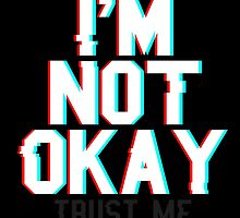 I'm Not Okay (Trust Me) by TwoLosers