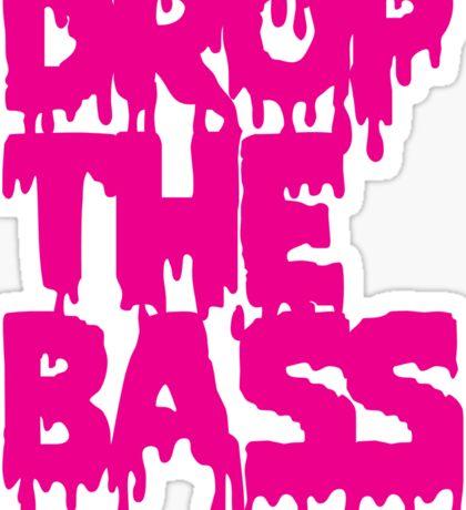 Drop The Bass (Melt) Sticker