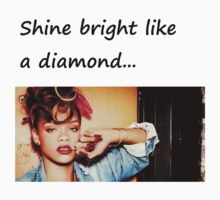 RIHANNA SHINE BRIGHT LIKE A DIAMOND T-Shirt