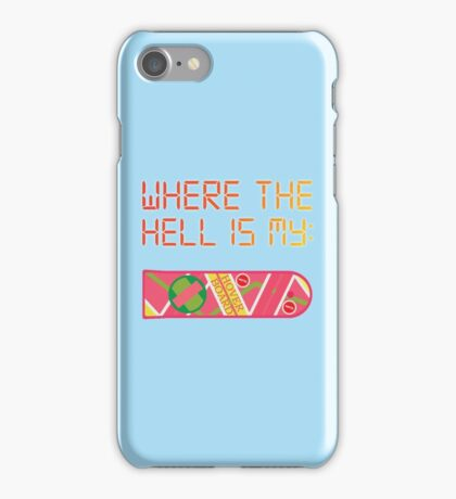 Where the hell is my HOVERBOARD iPhone Case/Skin