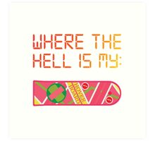 Where the hell is my HOVERBOARD Art Print