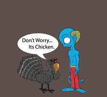 Don't Worry... Its Chicken Unisex T-Shirt
