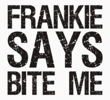 frankie says bite me by red-rawlo