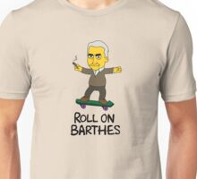 Roll On Barthes Unisex T-Shirt