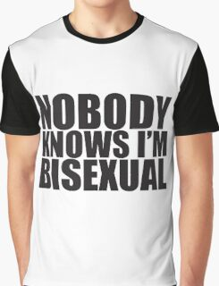 Nobody Knows I'm Bisexual Graphic T-Shirt