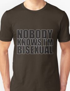 Nobody Knows I'm Bisexual Unisex T-Shirt