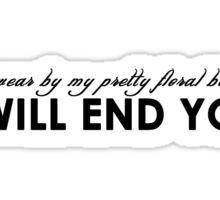 """. . . I will end you""  Sticker"