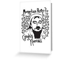 Mongolian party = Genghis Khanival Greeting Card