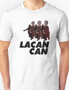 Lacan-Can Unisex T-Shirt