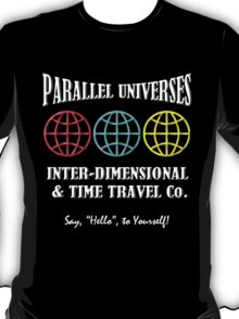 Parallel Universes Travel Co. T-Shirt