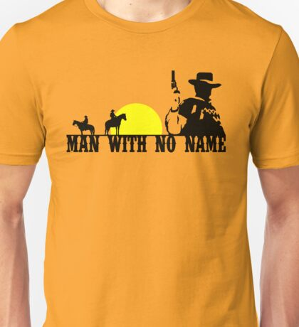 Man With No Name 2 Unisex T-Shirt