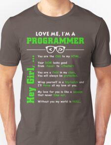 Love Me, I'm a Programmer! T-Shirt