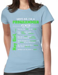 Love Me, I'm a Programmer! Womens Fitted T-Shirt