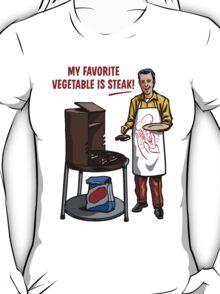 Steak! T-Shirt