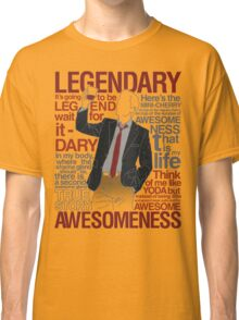 Barney Stinson - Legendary T-shirt of Awesomeness Classic T-Shirt