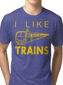I like trains Tri-blend T-Shirt
